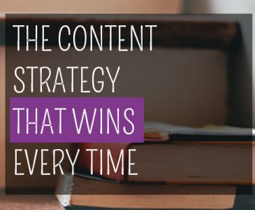 The content strategy that wins every time