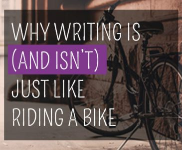Why writing is (and isn't) just like riding a bike