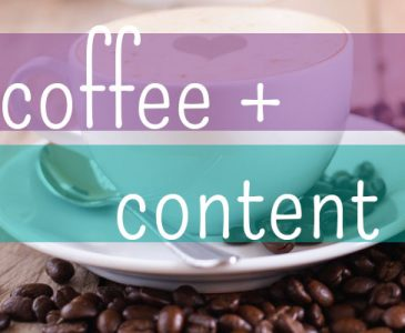 coffee + content [round up]